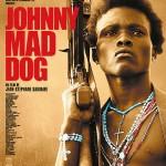 憎悪のネガフィルムの中の少年達の冒険 / 「ジョニー・マッド・ドッグ」 ジャン=ステファーヌ・ソヴェール